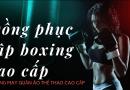 May đồng phục boxing cao cấp TPHCM