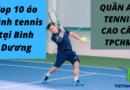 Top 10 áo đánh tennis tại Bình Dương