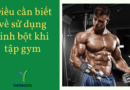 Điều cần biết về sử dụng tinh bột khi tập gym